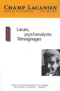 Patricia Zarowsky - Champ Lacanien N° 11, Mai 2012 : Lacan, psychanalyste - Témoignages.
