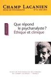 Patrick Barillot - Champ Lacanien N° 13, Mai 2013 : Que répond le psychanalyste ? Ethique et clinique.