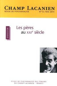 Patrick Barillot - Champ Lacanien N° 15, Mai 2014 : Les pères au XXIe siècle.