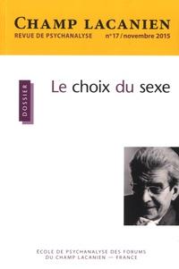Agnès Metton - Champ Lacanien N° 17/novembre 2015 : Le choix du sexe.