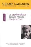 Irène Tu Ton - Champ Lacanien N° 18, Novembre 2016 : Le psychanalyste dans le monde d'aujourd'hui.