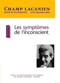 Colette Soler - Champ Lacanien N° 23, octobre 2019 : Les symptômes de l'inconscient.