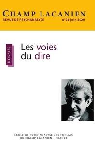 Colette Soler - Champ Lacanien N° 24, juin 2020 : Les voies du dire.