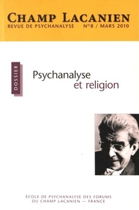 Anita Izcovich - Champ Lacanien N° 8, mars 2010 : Psychanalyse et religion.