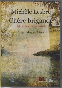 Michèle Lesbre - Chère brigande. 1 CD audio MP3