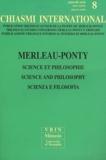 Renaud Barbaras - Chiasmi international N° 8 : Merleau-Ponty : science et philosophie.