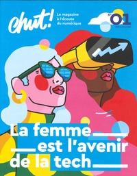 Sophie Comte et Aurore Bisicchia - Chut ! N° 1 : La Femme est l'avenir de la tech.