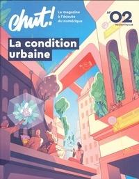 Sophie Comte et Aurore Bisicchia - Chut ! N° 2, avril 2020 : La Condition urbaine.
