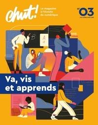 Aurore Bisicchia et Sophie Comte - Chut ! N° 3, octobre-novemb : Va, vis et apprends.