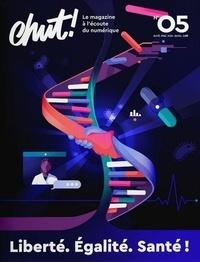Chut ! Editions - Chut ! N° 5, avril 2021 : Liberté, égalité, santé.