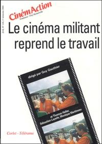Guy Gauthier - CinémAction N° 110 : Le cinéma militant reprend le travail.