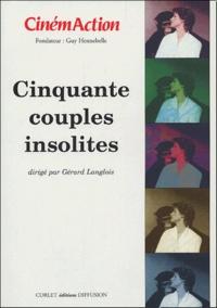 Gérard Langlois et  Collectif - CinémAction N° 114 : Cinquante couples insolites.