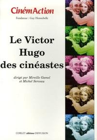 Mireille Gamel et Michel Serceau - CinémAction N° 119 : Le Victor Hugo des cinéastes.