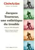 Gilles Menegaldo et Jacques Lourcelles - CinémAction N° 120 : Jacques Tourneur, une esthétique du trouble.