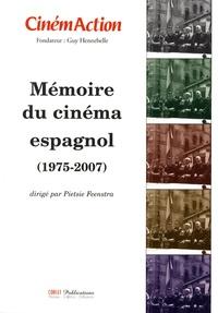 Pietsie Feenstra - CinémAction N° 130 : Mémoire du cinéma espagnol (1975-2007).