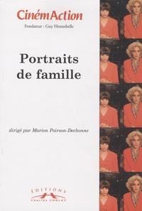 Marion Poirson-Dechonne - CinémAction N° 132 : Portraits de famille.