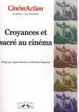 Agnès Devictor et Kristian Feigelson - CinémAction N° 134 : Croyances et sacré au cinéma.