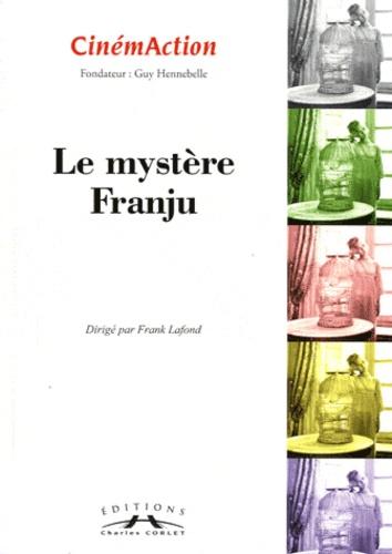 CinémAction N° 141 Le mystère Franju - Frank Lafond