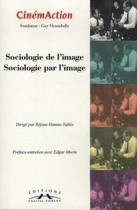 Réjane Hamus-Vallée - CinémAction N° 147 : Sociologie de l'image, sociologie par l'image.