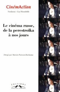 Marion Poirson-Dechonne - CinémAction N° 148 : Le cinéma russe, de la perestroïka à nos jours.