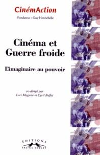Lori Maguire et Cyril Buffet - CinémAction N° 150 : Cinéma et guerre froide - L'imaginaire au pouvoir.
