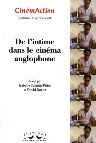 Isabelle Schmitt-Pitiot et David Roche - CinémAction N° 154 : De l'intime dans le cinéma anglophone.