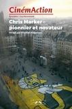 Kristian Feigelson - CinémAction N° 165 : Chris Marker, pionnier et novateur.