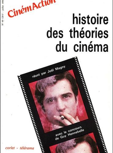 Joël Magny et Guy Hennebelle - CinémAction N° 60 : Histoire des théories du cinéma.