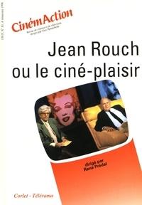 René Prédal - CinémAction N° 81 : Jean Rouch ou le ciné-plaisir.