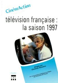 Christian Bosséno et  Collectif - CinémAction N° 87 : Télévision française, la saison 1997.