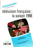 Christian Bosséno et  Collectif - CinémAction N° 90 : Télévision française, la saison 1998.