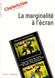 Pierre Cadars et  Collectif - CinémAction N° 91 : La marginalité à l'écran.