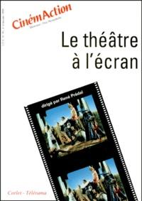 René Prédal et  Collectif - CinémAction N° 93 : Le théâtre à l'écran.