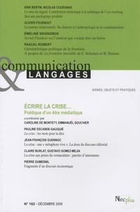Caroline de Montety et Emmanuël Souchier - Communication et Langages N° 162 : Ecrire la crise... - Poétique d'un être médiatique.