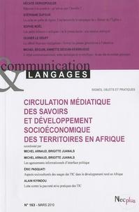 Yves Jeanneret et Emmanuël Souchier - Communication et Langages N° 163, Mars 2010 : Circulation médiatique des savoirs et développement socioéconomique des territoires en Afrique.
