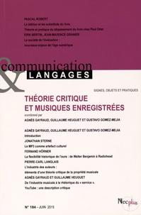 Agnès Gayraud et Guillaume Heuguet - Communication et Langages N° 184, Juin 2015 : Théorie critique et musiques enregistrées.