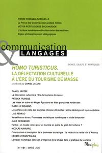 Daniel Jacobi - Communication et Langages N° 191, mars 2017 : Homo turisticus - La délectation culturelle à l'ère du tourisme de masse.