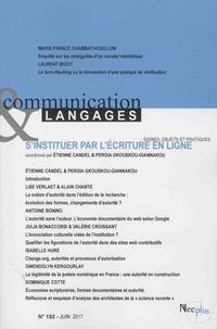 Etienne Candel et Pergia Gkouskou-Giannakou - Communication et Langages N° 192, Juin 2017 : S'instituer par l'écriture en ligne.