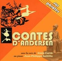 Alain Carré et Jean-Philippe Isoletta - Contes d'Andersen. 2 CD audio