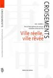 Yann Nussaume - Croisements N° 2/2012 : Ville réelle, ville rêvée.