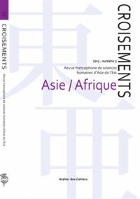 Roland Marchal - Croisements N° 3/2013 : Asie/Afrique.