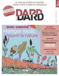 Eric Fourreau - Dard/Dard N° 2, printemps 2020 : Manger local, nourrir la nature.