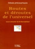 Ali Benmakhlouf - Débats Philosophiques N° 2 : Routes et déroutes de l'universel.