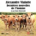 Alexandre Vialatte - Dernières nouvelles de l'homme. 1 CD audio MP3