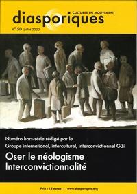 Philippe Lazar - Diasporiques N° 50, automne 2020 : Oser le néologisme Interconvictionnalité.