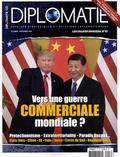Alexis Bautzmann - Diplomatie Les grands dossiers  : Vers une guerre commerciale mondiale ?.