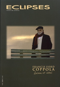 Yann Calvet et Youri Deschamps - Eclipses N° 43/2008-2 : Francis Ford Coppola - Spleen et idéal.