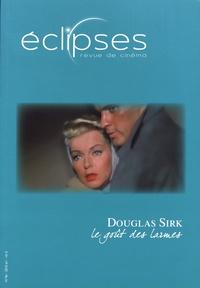 Youri Deschamps - Eclipses N° 46/2010-1 : Douglas Sirk - Le goût des larmes.