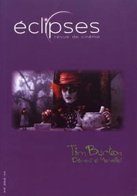 Yann Calvet et Jérôme Lauté - Eclipses N° 47/2010-2 : Tim Burton - Démons et merveilles.