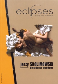 Youri Deschamps - Eclipses N° 50/2012-1 : Jerzy Skolimowski - Dissidence poétique.
